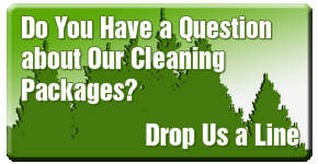 Do you have a question about our cleaning packages? Drop us a line